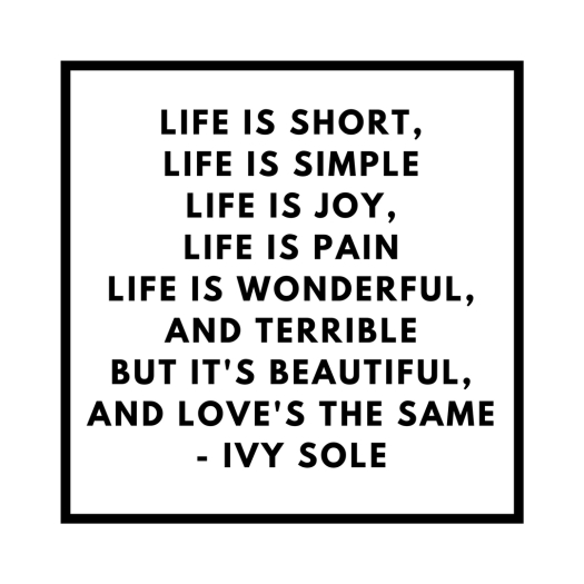 Quotes - Ivy Sole - Life