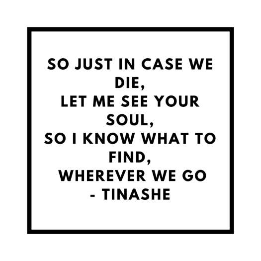 Quotes - Tinashe - The Last Night On Earth