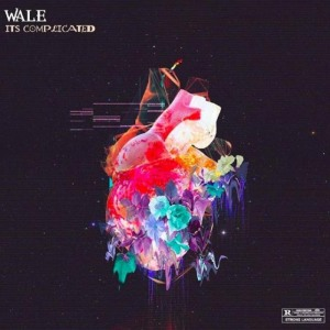 Wale - It's Complicated EP